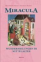 Miracula - Wunderheilungen Im Mittelalter: Eine Historisch-psychologische Annaherung