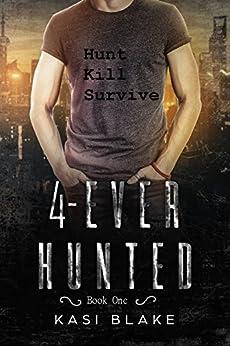 4-Ever Hunted: Vampires Rule by [Blake, Kasi]