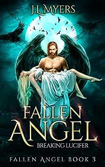 Fallen Angel 3: Breaking Lucifer by [Myers, J.L.]