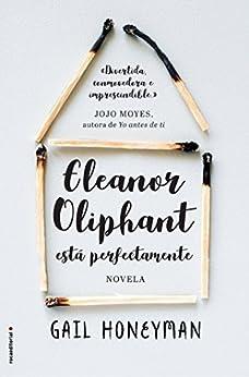 Eleanor Oliphant está perfectamente (Novela) (Spanish Edition) by [Honeyman, Gail]
