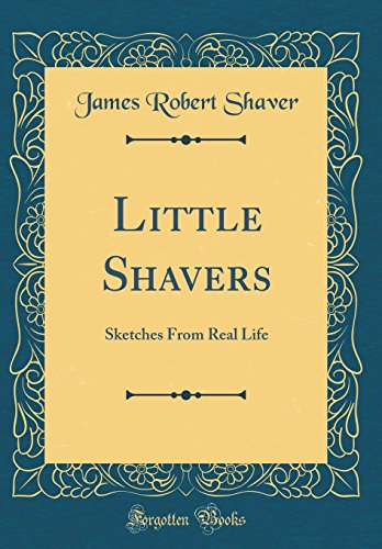 Little Shavers: Sketches from Real Life (Classic R...