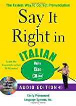 Say It Right in Italian (Audio CD and Book): The Fastest Way to Correct Pronunciation (Say It Right! Series)