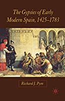 The Gypsies of Early Modern Spain, 1425-1783