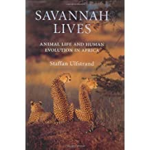 Savannah Lives: Animal Life and the Human Evolution of Africa: Animal Life and Human Evolution in Africa