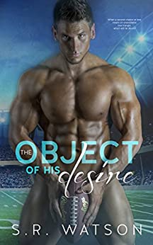 The Object of His Desire by [Watson, S.R.]