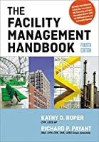 The Facility Management Handbook by Kathy Roper Richard Payant(2014-07-30)