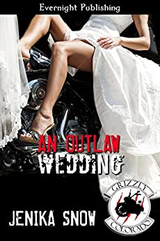 An Outlaw Wedding (The Grizzly MC Book 7) by [Snow, Jenika]