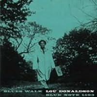Blues Walk by Lou Donaldson (2008-06-25)