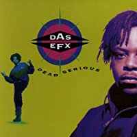 Dead Serious by Das Efx (1992-04-07)