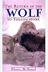 Return Of The Wolf To Yellowstone School & Library Binding