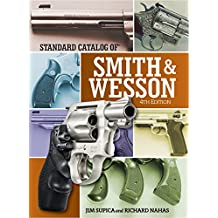 Standard Catalog of Smith and Wesson 4th Edition