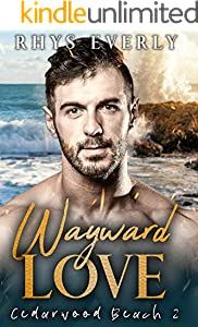 Wayward Love: A grumpy/sunshine small town romance (Cedarwood Beach Book 2) (English Edition)