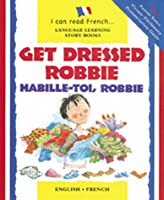 Get Dressed, Robbie/Habille-Toi, Robbie (I Can Read Series)