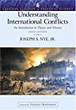 Understanding International Conflicts: An Introduction to Theory and History (Longman Classics Edition) (5th Edition) (LONGMAN CLASSICS IN POLITICAL SCIENCE)