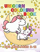 Unicorn Coloring Book for Kids Ages 8-12: Magical Creatures Unicorns to Color