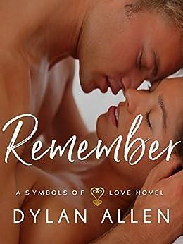 Remember: A Symbols of Love Novel by [Allen, Dylan]