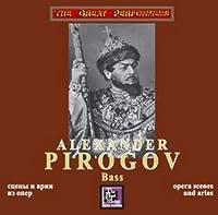 Alexander Pirogov - Opera Scenes and Arias