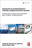 Transient Electromagnetic-Thermal Nondestructive Testing: Pulsed Eddy Current and Transient Eddy Current Thermography
