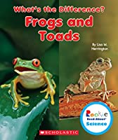 Frogs and Toads (Rookie Read-about Science: What's the Difference?)