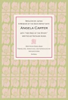 """Seduced by Japan: A Memoir of the Days Spent with Angela Carter with """"Her Side of the Story"""" written by Natsumi Ikoma"""