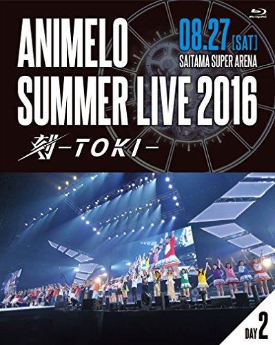 Animelo Summer Live 2016 刻-TOKI- 8.27 [Blu-ray]
