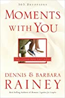 Moments With You: 365 Devotions: Daily Connections For Couples