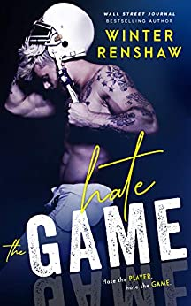 Hate the Game by [Renshaw, Winter]