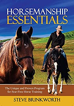Horsemanship Essentials: The Unique and Proven Program for Fear-Free Horse Training by [Brinkworth, Steve]