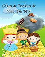 Cakes & Cookies & Pies....OH MY: Cute Recipe Notebook for Kids Who Love to Bake