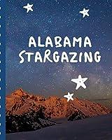 Alabama Stargazing: Backyard Night Sky Astronomer Notebook | Lunar Moon | Outer Space Observations | Stars | Stargazing | Telescope | Backyard Galaxy | Cosmic Star watching