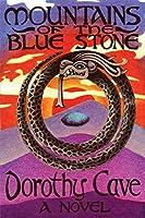 Mountains of the Blue Stone, a Novel