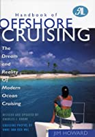 Handbook of Offshore Cruising: The Dream and Reality of Modern Ocean Cruising