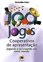 100 Jogos Cooperativos De Apresentação. Jogando E Re-creando Um Novo Mundo