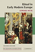 Ritual in Early Modern Europe (New Approaches to European History)