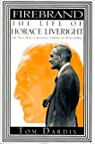 Firebrand:: The Life of Horace Liveright