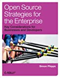 Open Source Strategies for the Enterprise (English Edition)