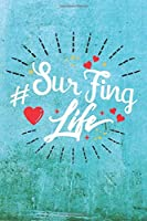 Surfing Life: Best Gift Ideas Life Quotes Blank Line Notebook and Diary to Write. Best Gift for Everyone, Pages of Lined & Blank Paper
