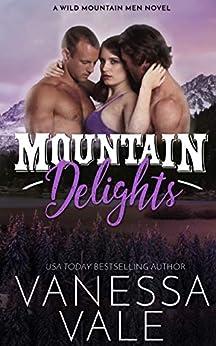 Mountain Delights (Wild Mountain Men Book 2) by [Vale, Vanessa]