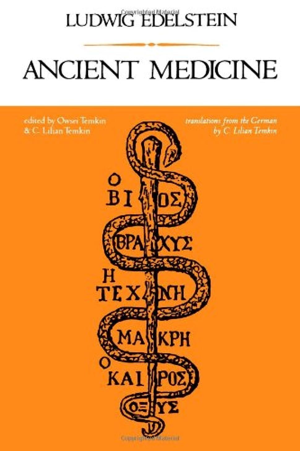 霧深い植物学者恐れAncient Medicine: Selected Papers of Ludwig Edelstein (Softshell Books)