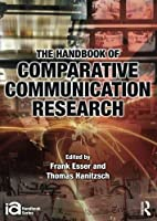 The Handbook of Comparative Communication Research (ICA Handbook Series) by Unknown(2012-03-21)