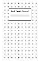 Grid Paper Journal: Dotted Bullet Math Composition Notebook for Journal, Drawing, Sketch, Design Paper and Planner-Calligraphy Blank Theme