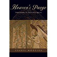 Heaven's Purge: Purgatory in Late Antiquity