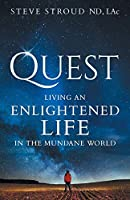 Quest: Living an Enlightened Life in the Mundane World