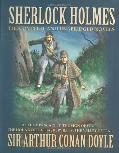 Download Sherlock Holmes: The Complete and Unabridged Novels: A Study in Scarlet, The Sign of Four, The Hound of the Baskervilles, The Valley of Fear 1853756822