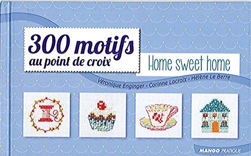 MANGO <300motifs Home sweet home> クロスステッチ図案集-フランス語