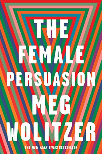 The Female Persuasion / Meg Wolitzer