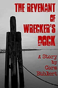 [Buhlert, Cora]のThe Revenant of Wrecker's Dock (Hallowind Cove Book 1) (English Edition)