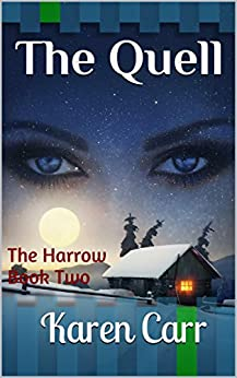The Quell: The Harrow Book Two by [Carr, Karen]
