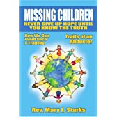 Missing Children: Never Give Up Hope Until You Know The Truth