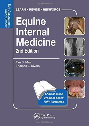Download Equine Internal Medicine: Self-Assessment Color Review Second Edition (Veterinary Self-Assessment Color Review Series) 1482225352